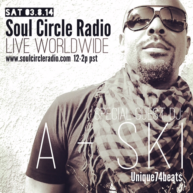 3/8 SOUL CIRCLE RADIO | SPECIAL GUEST: A-SKI